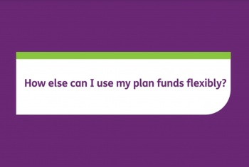 How else can I use my plan funds flexibly?
