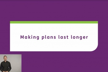 Making plans last longer - Auslan