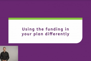 Using the funding in your plan differently - Auslan