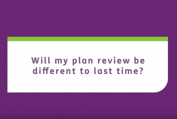 Will my plan review be different to last time